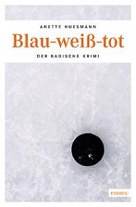 """Cover des Kriminalromans """"Blau-weiß-tot"""""""