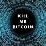 """Cover des Thrillers """"Kill Mr Bitcoin"""""""