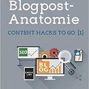 Coverbild des Handbuchs Blogging für Profis: Blogpost-Anatomie